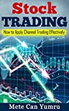Stock Trading: How To Apply Channel Trading Effectively