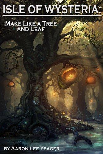 Isle of Wysteria: Make Like a Tree and Leaf