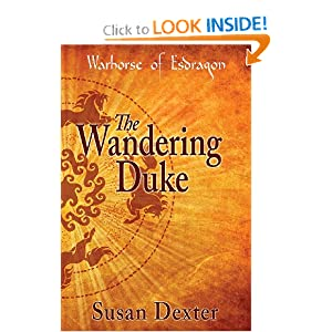 The Wandering Duke (The Warhorse of Esdragon) by Susan Dexter