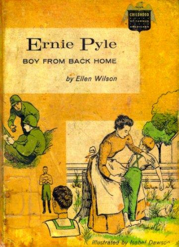 ERNIE PYLE BOY FROM BACK HOME, Ellen Wilson