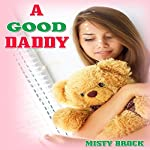 A Good Daddy: ABDL Ageplay Erotica | Misty Brock