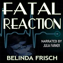 Fatal Reaction: Paramedic Anneliese Ashmore Mystery, Book 1 (       UNABRIDGED) by Belinda Frisch Narrated by Julia Farmer