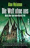 Die Welt ohne uns (3492253059) by Alan Weisman