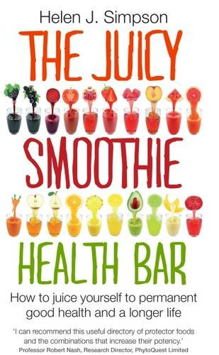 the-juicy-smoothie-health-bar-how-to-juice-yourself-to-permanent-good-health-and-a-longer-life
