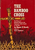 img - for The Bamboo Cross: The Witness of Christian Martyrs in the Communist-Ridden Jungles of Viet Nam book / textbook / text book
