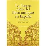 La Ilustracion Del Libro Antiguo En España - Tercera Edición