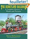 The Disneyland Railroad: A Complete H...