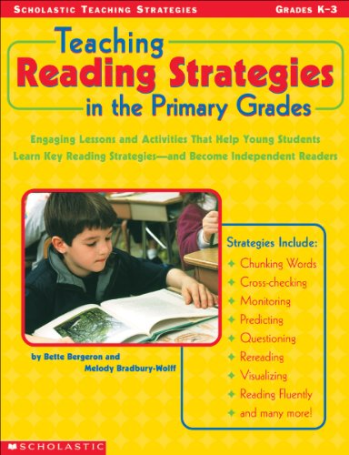 Teaching Reading Strategies In The Primary Grades: Engaging Lessons and Activities That Help Young Students Learn Key Re