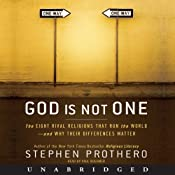 God Is Not One: The Eight Rival Religions That Run the World - and Why Their Differences Matter | [Stephen Prothero]