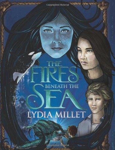 The Fires Beneath the Sea: a novel