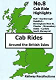 Cab Ride Highlights No.8 Dvd - Hull to Scarborough - Redditch to Birmingham New Street - Chester to Shrewsbury - Settle to Carlisle (S&C) - South Merseyrail - Railway Recollections