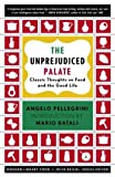 img - for THE UNPREJUDICED PALATE: CLASSIC THOUGHTS ON FOOD AND THE GOOD LIFE by Pellegrini, Angelo M. ( Author ) on Aug-09-2005[ Paperback ] book / textbook / text book
