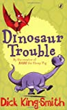 Dick King-Smith Dinosaur Trouble (Young Puffin Story Books)