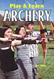 img - for Play & Learn Archery book / textbook / text book