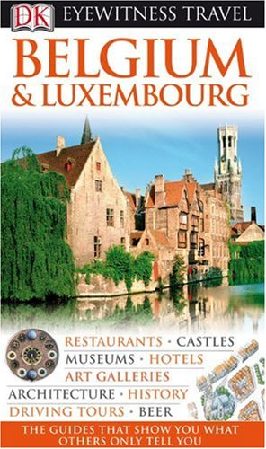 DK Eyewitness Travel Guide to Belgium and Luxembourg