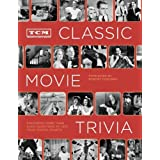 TCM Classic Movie Trivia: Featuring More Than 4,000 Questions to Test Your Trivia Smarts ~ Turner Classic Movies