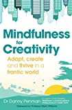 Mindfulness for Creativity: Adapt, create and thrive in a frantic world