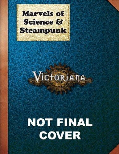 Marvels of Science and Steampunk (Victoriana)