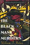 The Black Mask Murders: A Novel Featuring the Black Mask Boys, Dashiell Hammett, Raymond Chandler, and Erle Stanley Gardner (0312109423) by Nolan, William F.