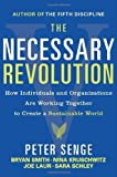 img - for The Necessary Revolution: How Individuals and Organizations Are Working Together to Create a Sustainable World by Senge, Peter M., Smith, Bryan, Kruschwitz, Nina, Laur, Joe, (2010) Paperback book / textbook / text book