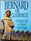 Bernard of Clairvaux: A Saint's Life in Word and Image (0879734671) by Pennington, M. Basil