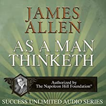 As a Man Thinketh | Livre audio Auteur(s) : James Allen Narrateur(s) : Don Allen