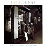 A Walk Across The Rooftops ~ The Blue Nile