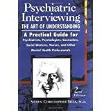 Psychiatric Interviewing: The Art of Understandingpar Shawn Christopher Shea...
