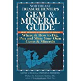 Northeast Treasure Hunter's Gem & Mineral Guide: Where & How to Dig, Pan and Mine Your Own Gems & Minerals (Treasure...