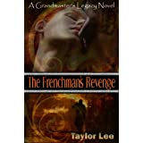 The Frenchman's Revenge: HOT Historical Romantic Suspense (The Grandmaster's Legacy Series Book 4)