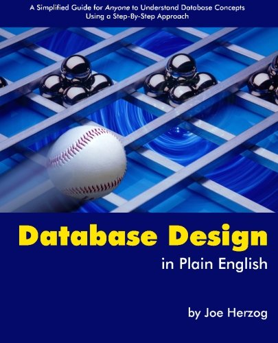 Database Design in Plain English: A Simplified Guide for Anyone To Understand Database Concepts Using a Step-By-Step App