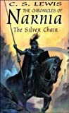 C.S. Lewis The Silver Chair [The Chronicles of Narnia]