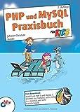 PHP und MySQL Praxisbuch für Kids: 2. Auflage