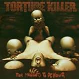 For Maggots to Devour by Torture Killer (2003-11-03)
