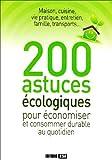 200 astuces écologiques pour économiser et consommer durable au quotidien