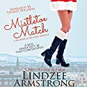 Mistletoe Match Audiobook by Lindzee Armstrong Narrated by Tiffany Williams
