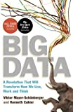 Big Data: A Revolution That Will Transform How We Live. Work and Think by Mayer-Schonberger. Viktor ( 2013 ) Paperback