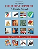img - for Child Development: A Thematic Approach by Bukatko, Danuta, Daehler, Marvin W. (2011) Hardcover book / textbook / text book
