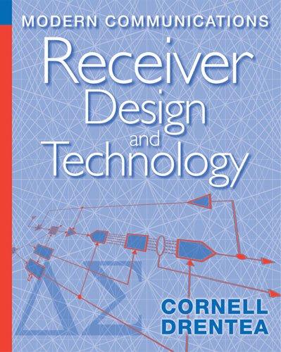 Cornell Drentea - Modern Communications Receiver Design and Technology