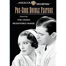 The Crash / Registered Nurse: Pre-Code Double Feature