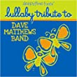 The Lullaby Players: Sleepytime Tunes: Lullaby Tribute To Dave Matthews