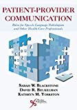 img - for Patient-Provider Communication: Roles for Speech-Language Pathologists and Other Health Care Professionals book / textbook / text book
