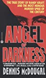 img - for Angel of Darkness: The True Story of Randy Kraft and the Most Heinous Murder Spree book / textbook / text book