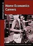 Opportunities in Home Economics Careers (Opportunities in . . . Series)