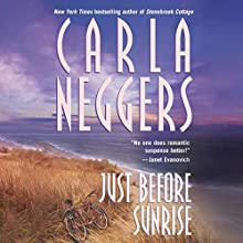 Just Before Sunrise (       UNABRIDGED) by Carla Neggers Narrated by Cassandra Livingston