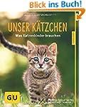 Unser K�tzchen: Was Katzenkinder brau...