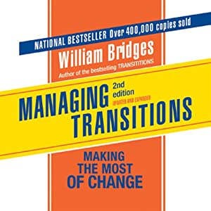 Managing Transitions: Making the Most of the Change | [William Bridges]