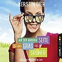Auf der anderen Seite ist das Gras viel grüner Hörbuch von Kerstin Gier Gesprochen von: Kerstin Gier