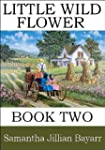Little Wild Flower, Book 2 (Little Wi...