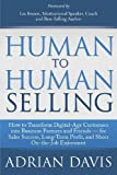 img - for Human to Human Selling: How to Transform Digital-Age Customers into Business Partners and Friends - for Sales Success, Long-Term Profit, and Sheer On-the-Job Enjoyment book / textbook / text book